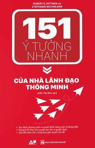 151 Ý TƯỞNG NHANH CỦA NHÀ LÃNH ĐẠO THÔNG MINH