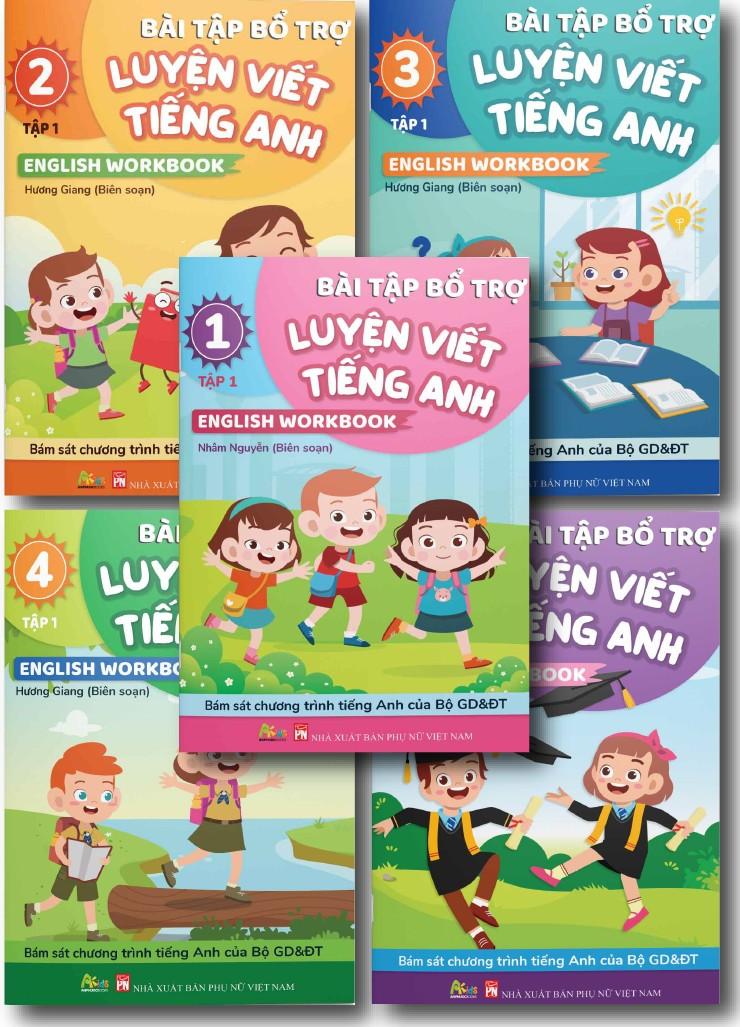 Bài Tập Bổ Trợ Luyện Viết Tiếng Anh - English Workbook Từ Lớp 1 - 5 Tập 1