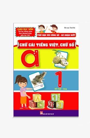 Thẻ Học Vui Cùng Bé – Bé Nhận Biết Chữ Cái Tiếng Việt Chữ Số
