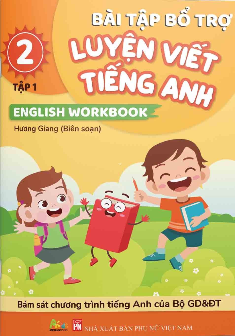 Bài Tập Bổ Trợ Luyện Viết Tiếng Anh - English Workbook Lớp 2 Tập 1