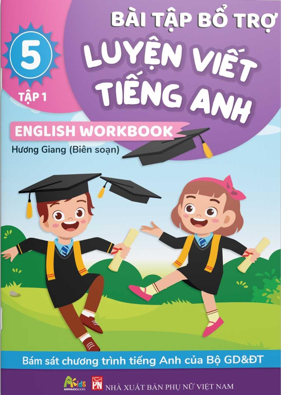 Bài Tập Bổ Trợ Luyện Viết Tiếng Anh - English Workbook Lớp 5 Tập 1